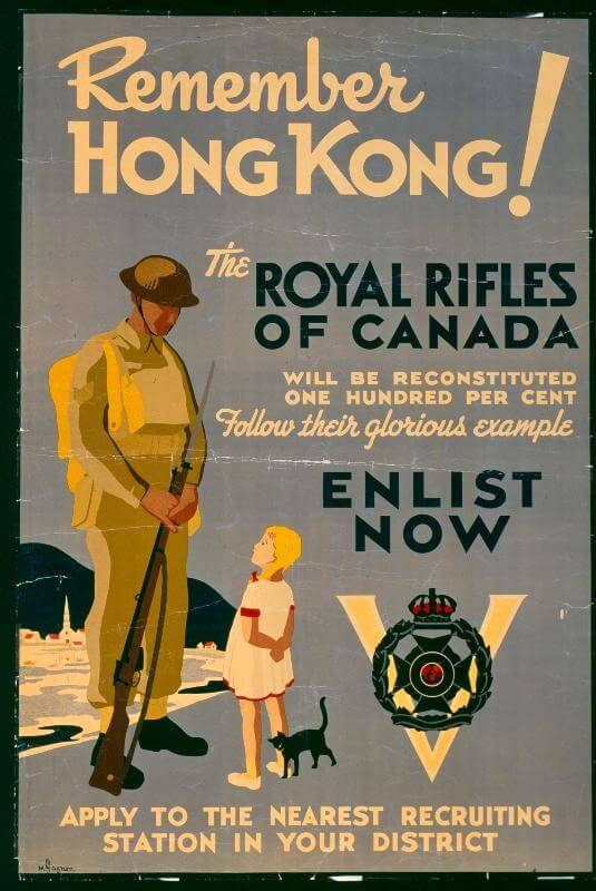 A poster recalls the Battle of Hong Kong to enlist new recruits to join the Royal Rifles of Canada, based in Quebec City. Source: Canadian Museum of History.