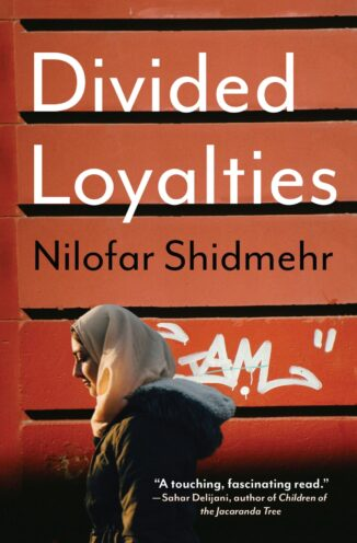 The cover of Divided Loyalties, a short story collection by Nilofar Shidmehr.