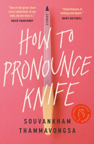 """Cover of """"How to Pronounce Knfie"""" by Souvankham Thammavongsa"""